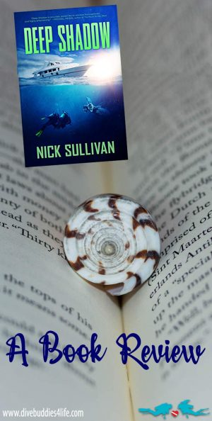 A Review Of The Scuba Novel Deep Shadow By Nick Sullivan