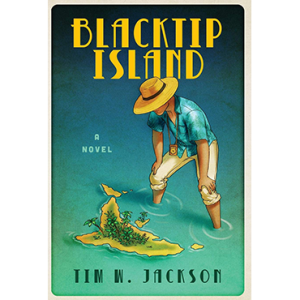 Blacktip Island Tim W. Jackson Novel