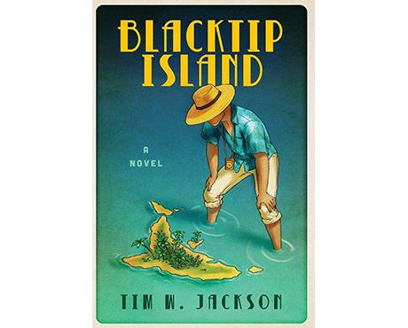 Blacktip Island Tim W. Jackson Novel