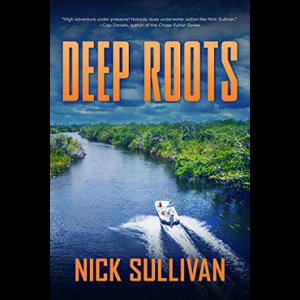 Deep Roots Scuba Diving Adventure Novel By Nick Sullivan