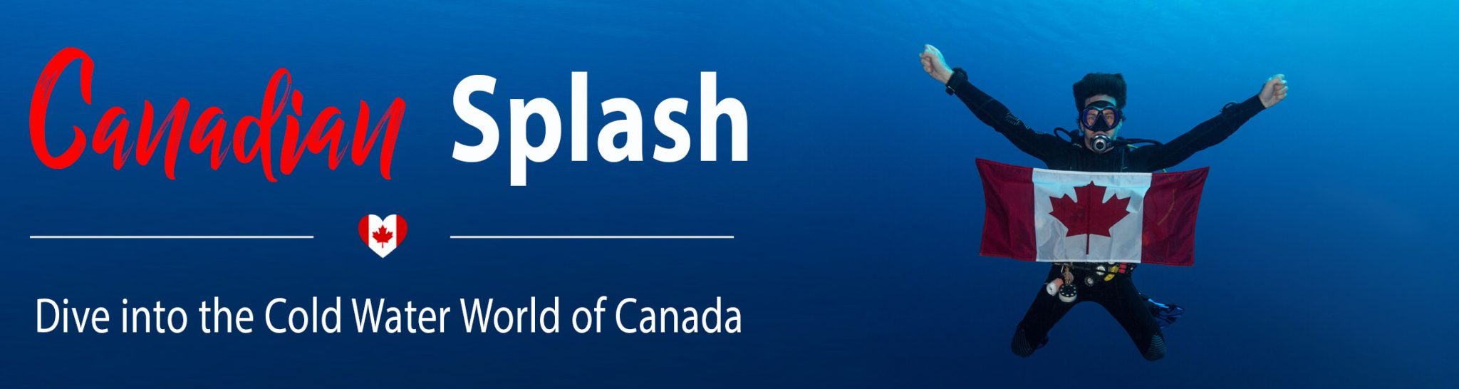 Canadian Splash - Dive into the Cold Water World of Canada