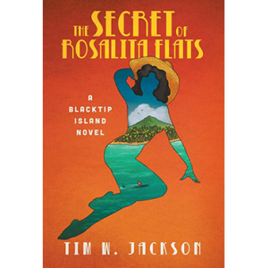 The Secret Of Rosalita Flats Tim W. Jackson Novel