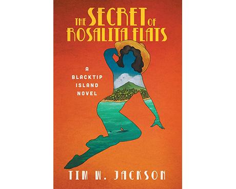 The Secret Of Rosalita Flats Tim W. Jackson Novel