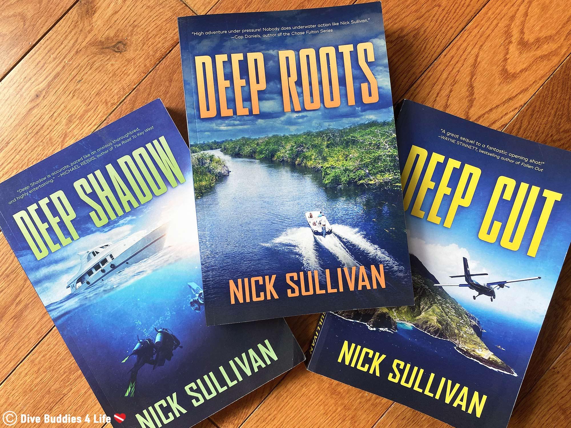 The Third Book Of The Deep Scuba Novel Series, Deep Roots By Nick Sullivan